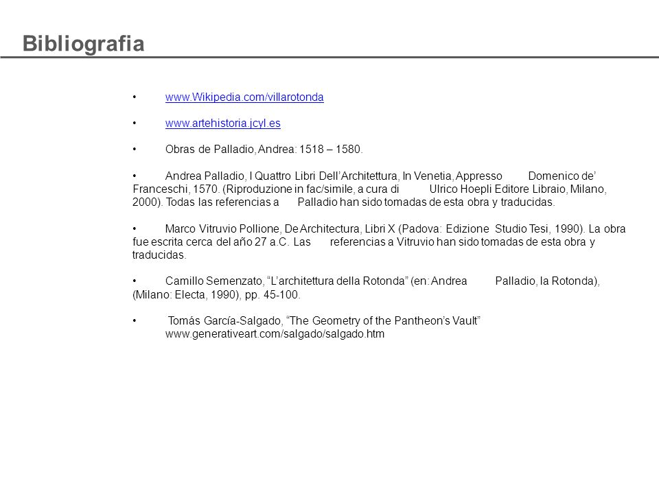 Bibliografia www.Wikipedia.com/villarotonda www.artehistoria.jcyl.es