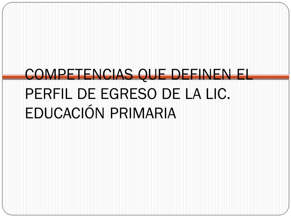 COMPETENCIAS QUE DEFINEN EL PERFIL DE EGRESO DE LA LIC