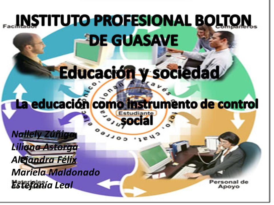 Educación y sociedad INSTITUTO PROFESIONAL BOLTON DE GUASAVE