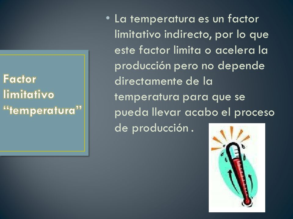Factor limitativo temperatura