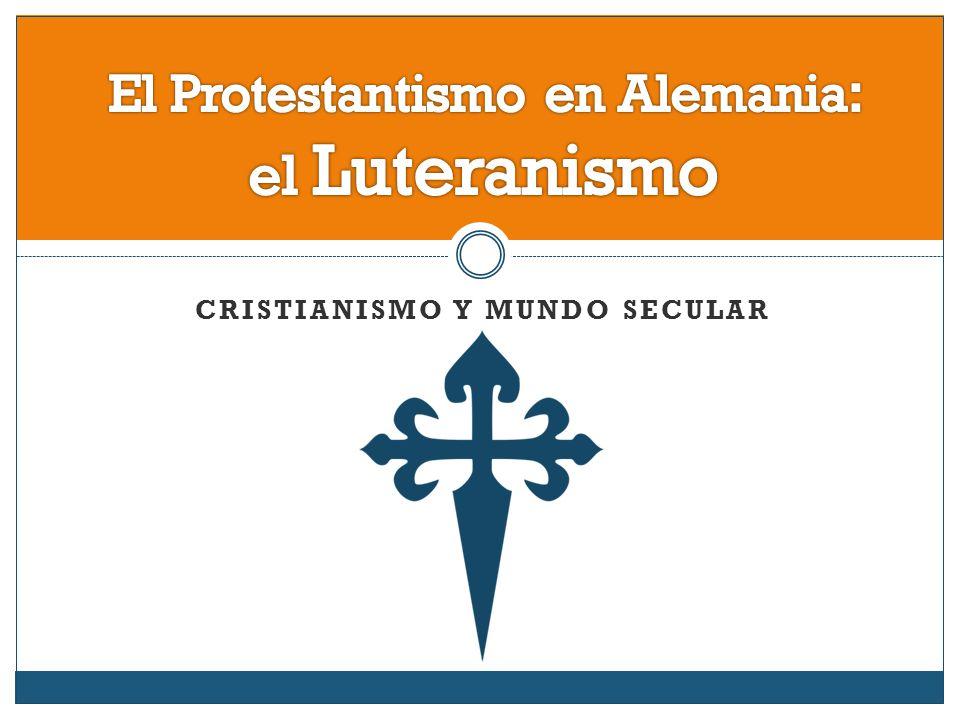 El Protestantismo en Alemania: el Luteranismo