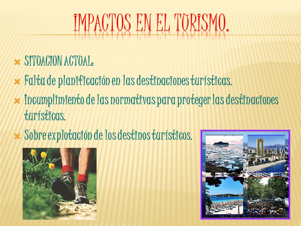 Impactos en el turismo. SITUACION ACTUAL: