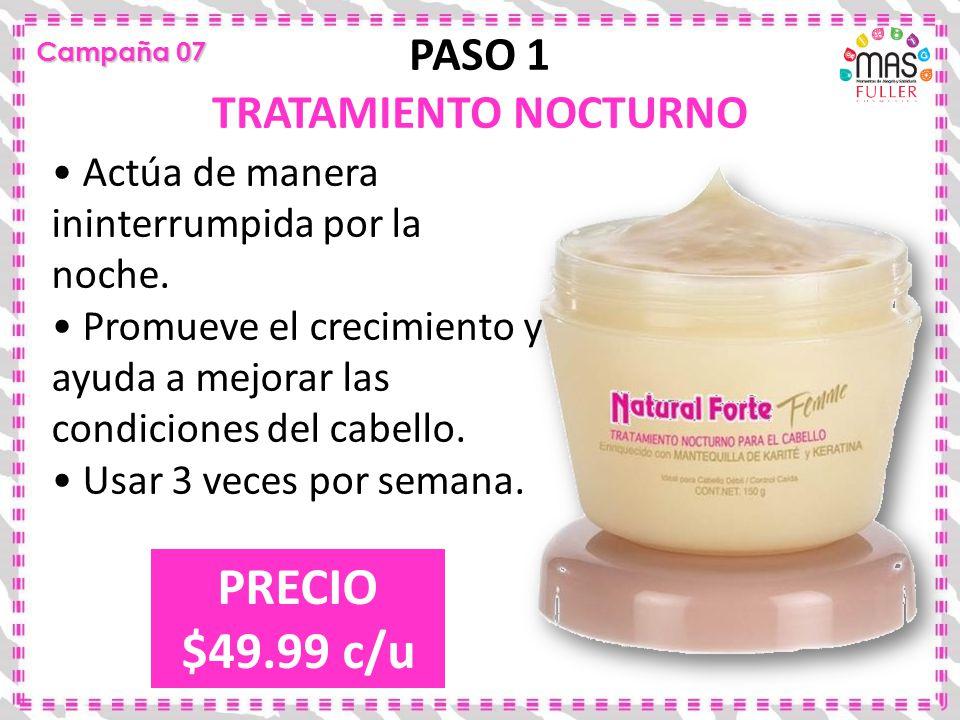 PRECIO $49.99 c/u PASO 1 TRATAMIENTO NOCTURNO