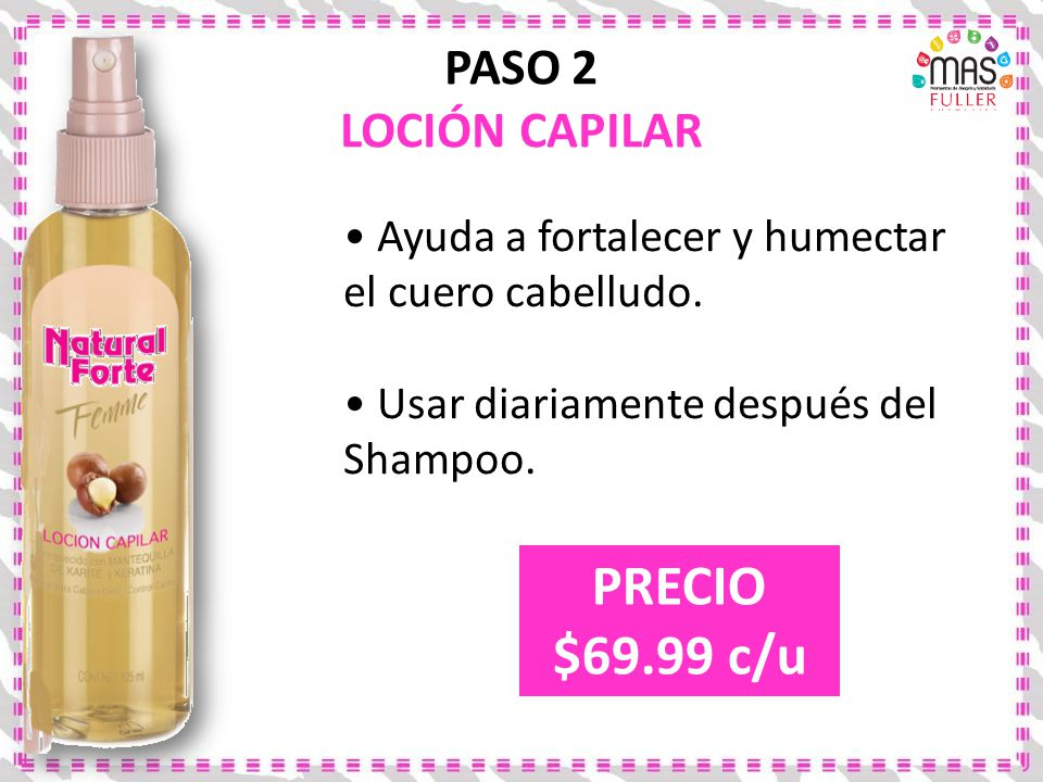 PRECIO $69.99 c/u PASO 2 LOCIÓN CAPILAR