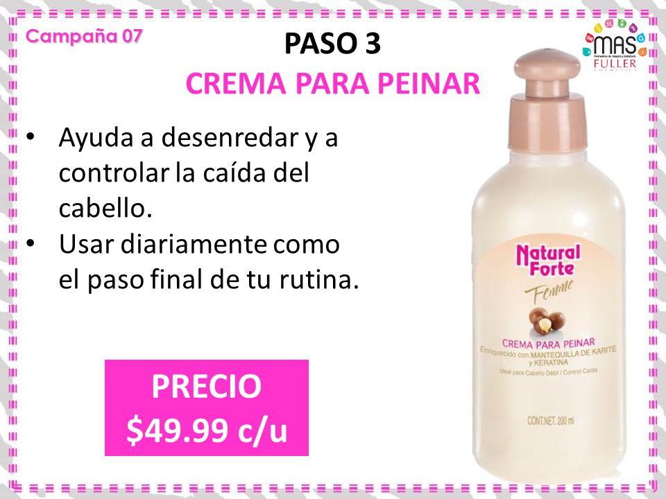PRECIO $49.99 c/u PASO 3 CREMA PARA PEINAR