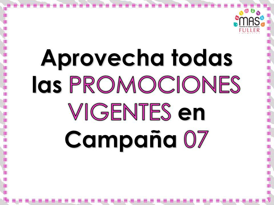 Aprovecha todas las PROMOCIONES VIGENTES en Campaña 07