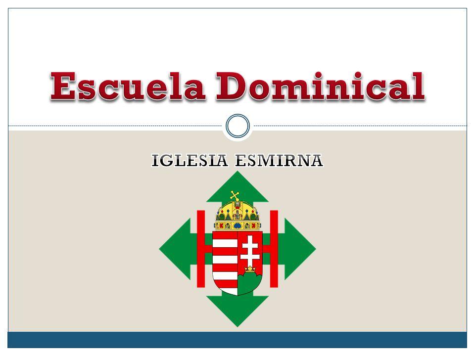 Escuela Dominical IGLESIA ESMIRNA