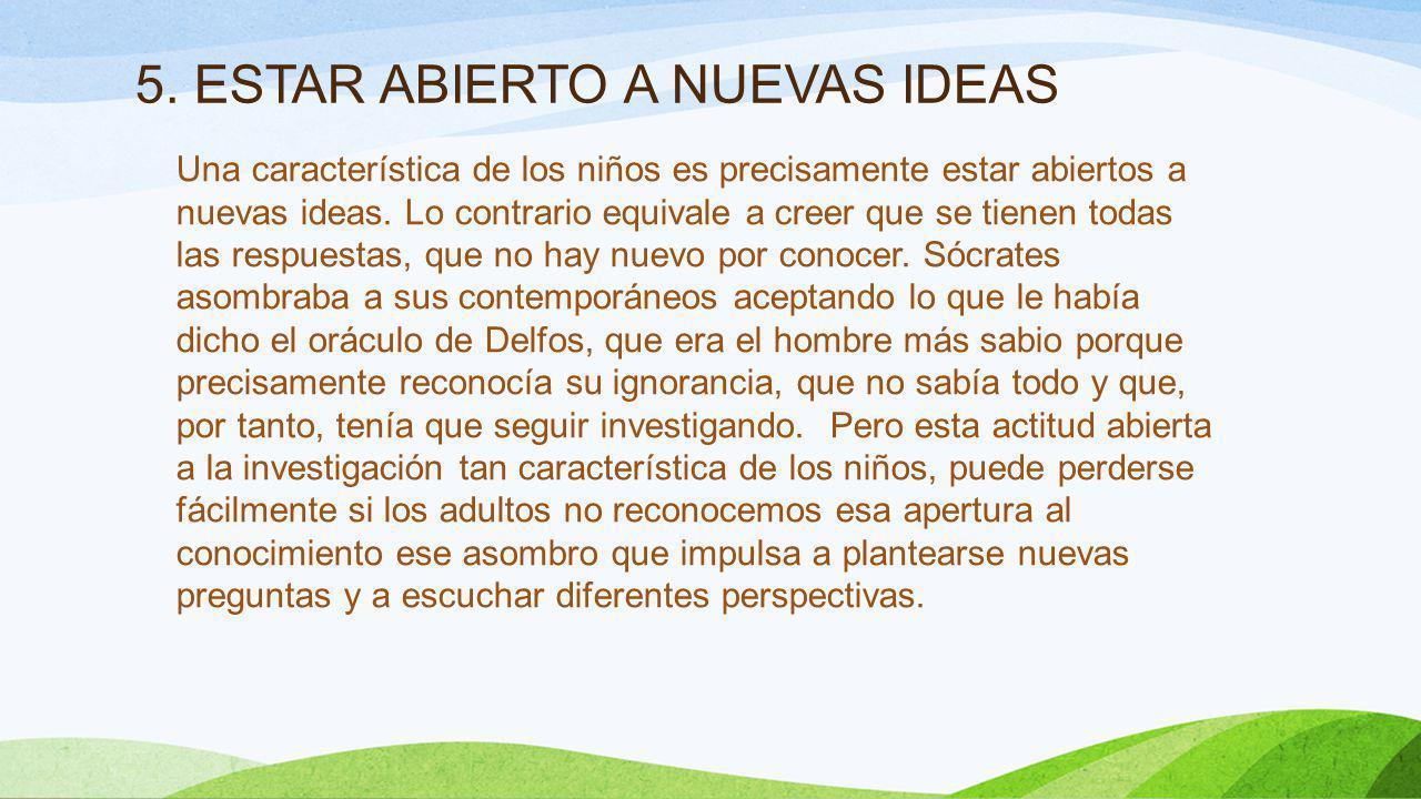 5. ESTAR ABIERTO A NUEVAS IDEAS