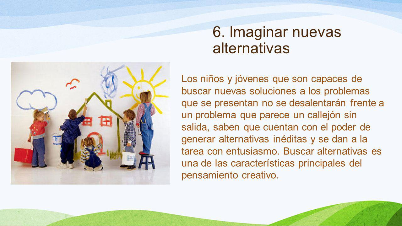 6. Imaginar nuevas alternativas