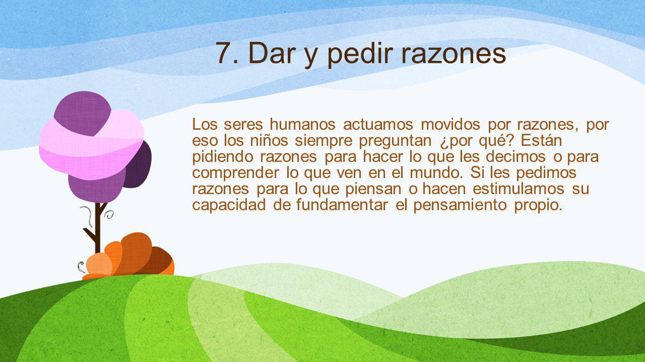 7. Dar y pedir razones