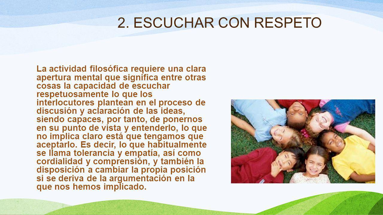 2. ESCUCHAR CON RESPETO