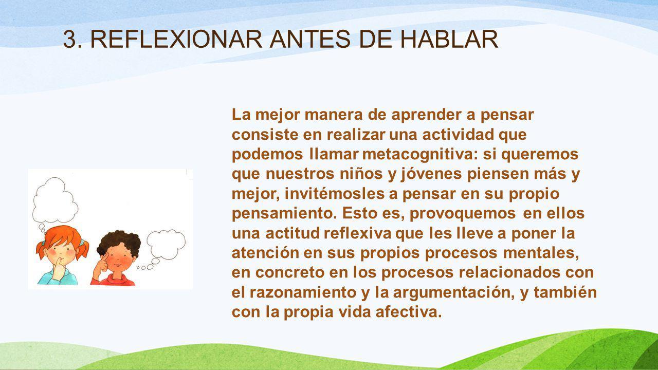 3. REFLEXIONAR ANTES DE HABLAR