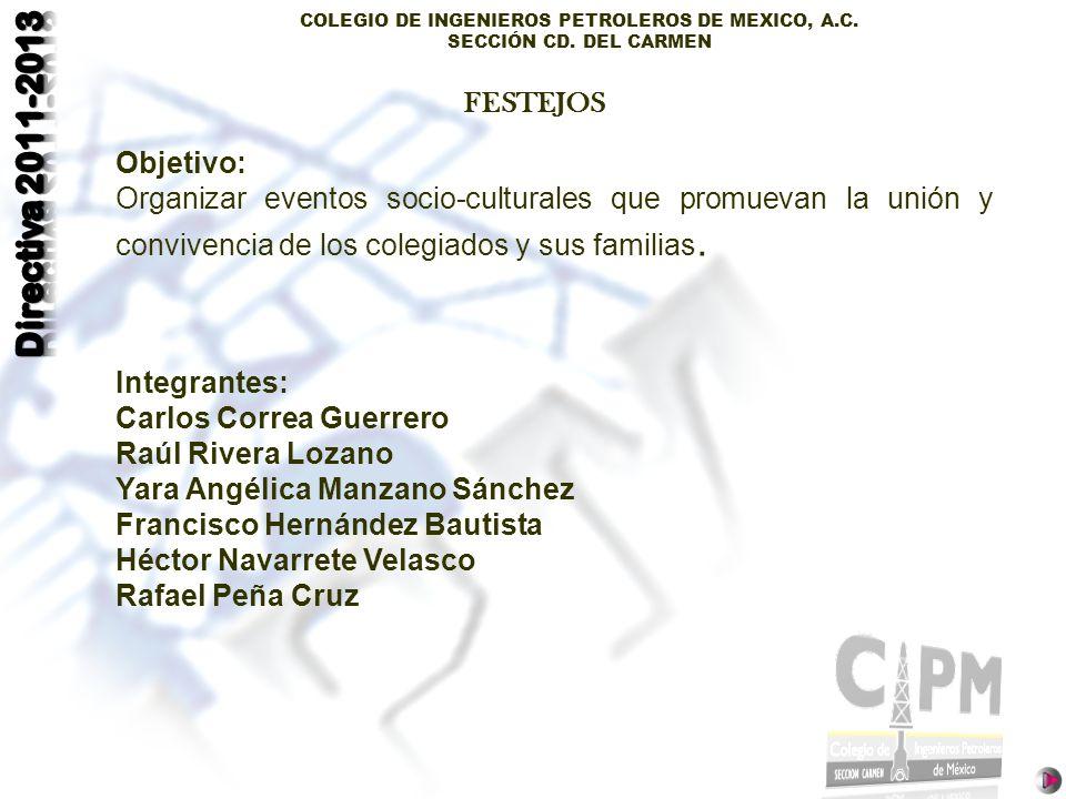 FESTEJOS Objetivo: Organizar eventos socio-culturales que promuevan la unión y convivencia de los colegiados y sus familias.