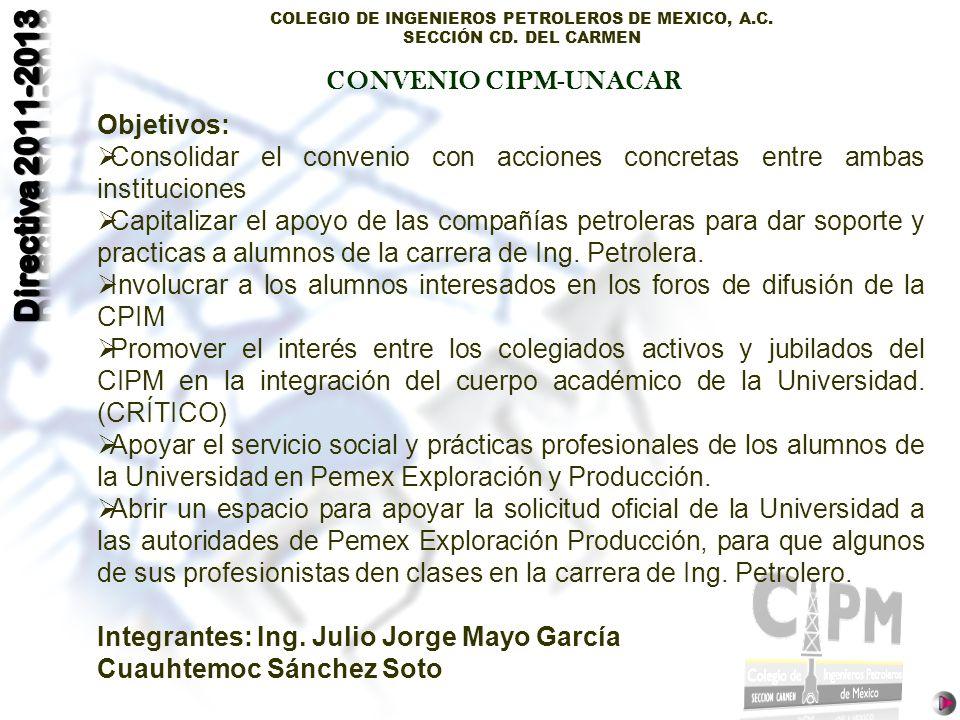 CONVENIO CIPM-UNACAR Objetivos: Consolidar el convenio con acciones concretas entre ambas instituciones.
