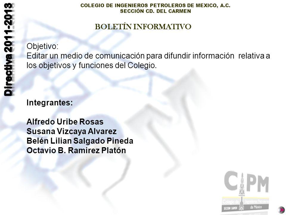 BOLETÍN INFORMATIVO Objetivo: Editar un medio de comunicación para difundir información relativa a los objetivos y funciones del Colegio.