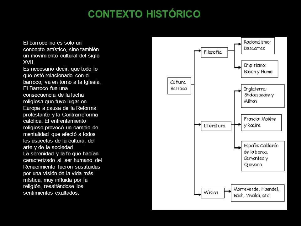 CONTEXTO HISTÓRICO El barroco no es solo un concepto artístico, sino también un movimiento cultural del siglo XVII,