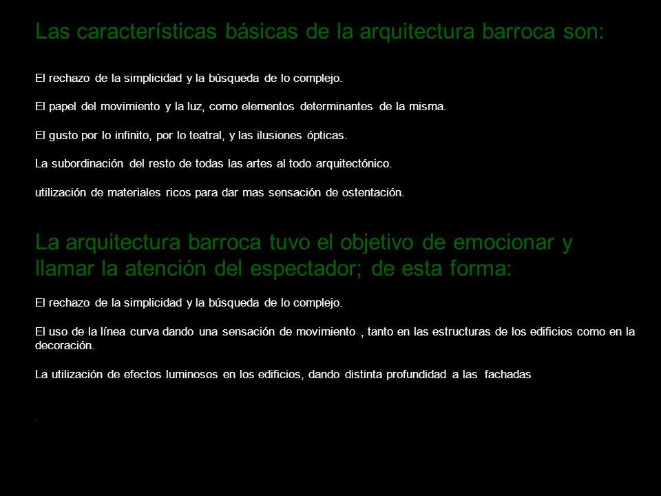 Las características básicas de la arquitectura barroca son: