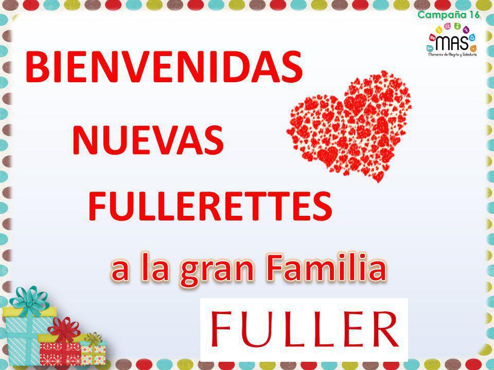 Campaña 16 BIENVENIDAS NUEVAS FULLERETTES a la gran Familia