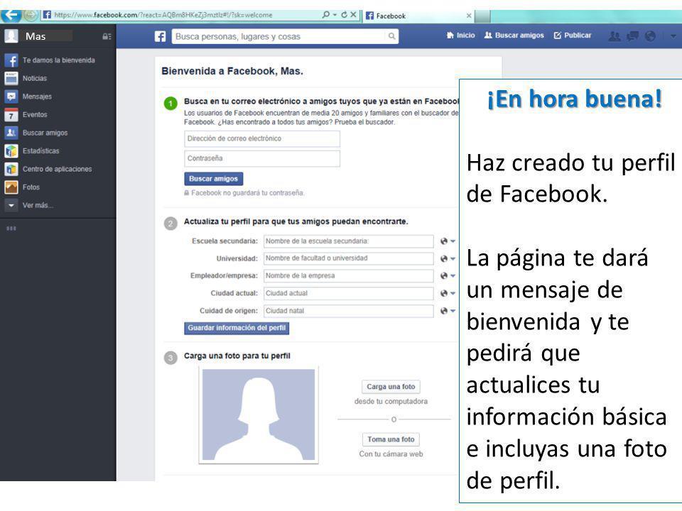 Haz creado tu perfil de Facebook.