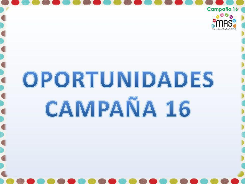 OPORTUNIDADES CAMPAÑA 16