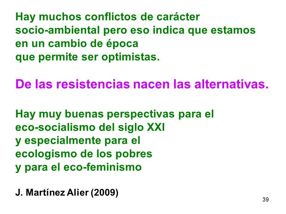De las resistencias nacen las alternativas.