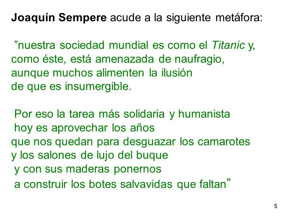 Joaquín Sempere acude a la siguiente metáfora: