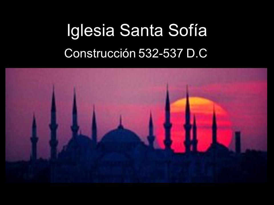 Iglesia Santa Sofía Construcción 532-537 D.C