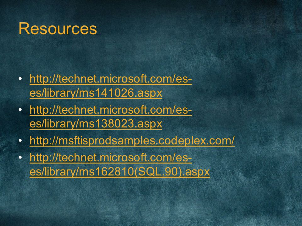 Resources http://technet.microsoft.com/es-es/library/ms141026.aspx