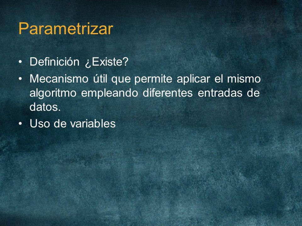 Parametrizar Definición ¿Existe