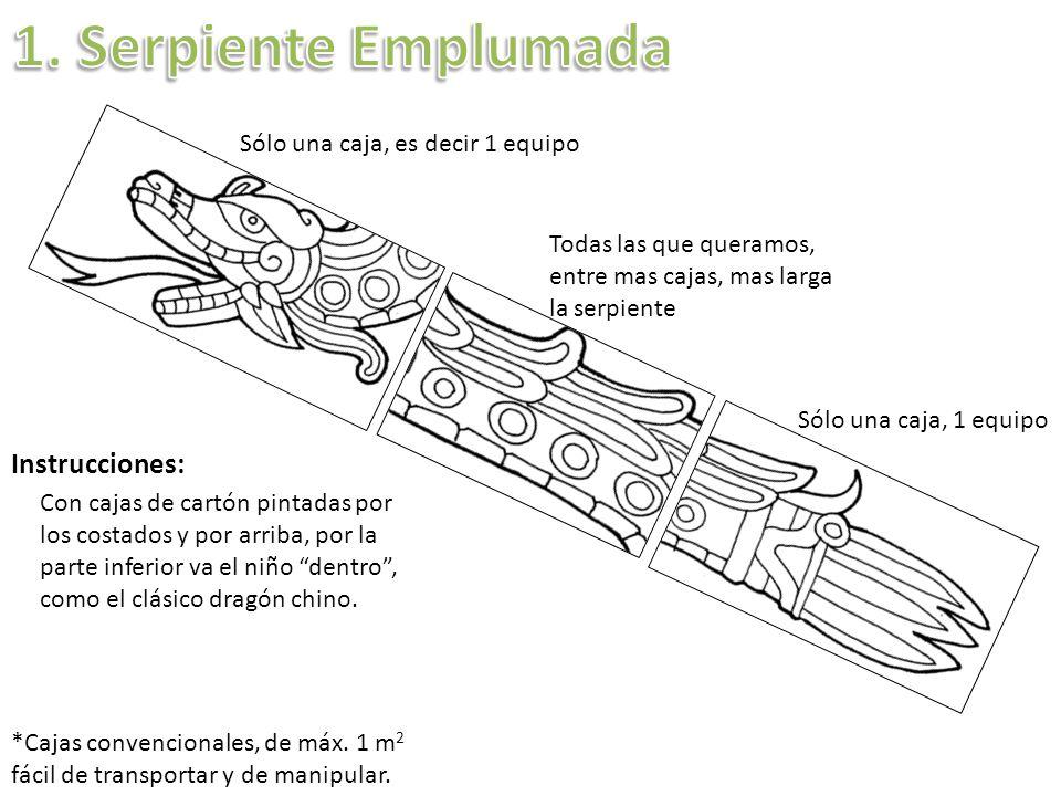 1. Serpiente Emplumada Instrucciones: Sólo una caja, es decir 1 equipo