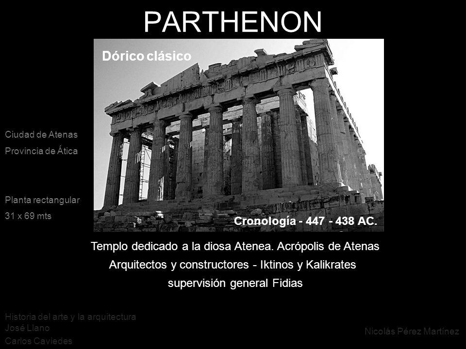 PARTHENON Dórico clásico Cronología - 447 - 438 AC.