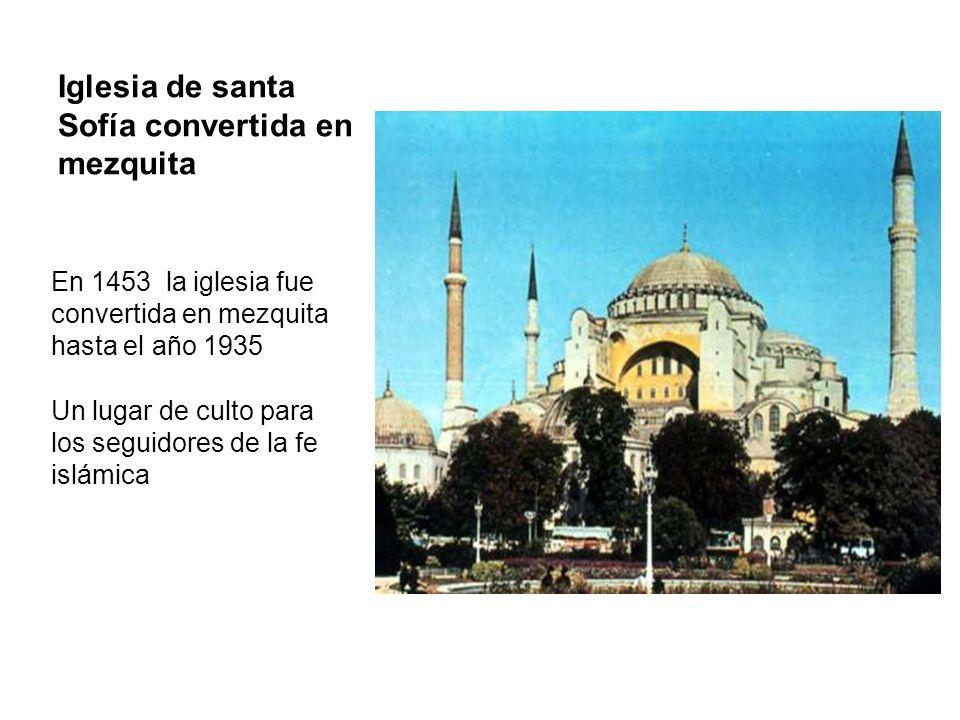 Iglesia de santa Sofía convertida en mezquita