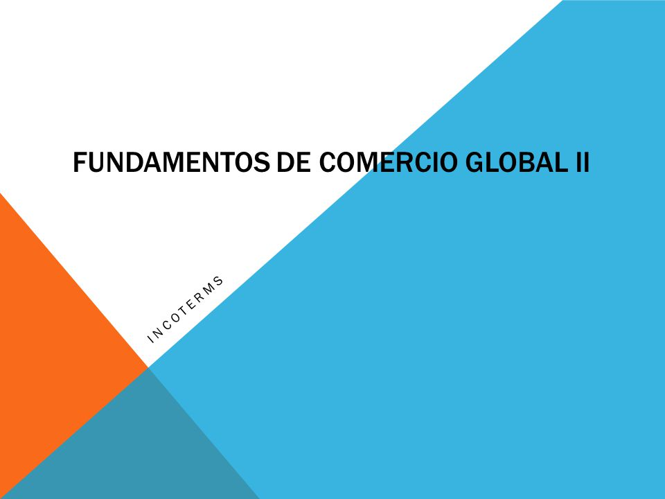 FUNDAMENTOS DE COMERCIO GLOBAL II