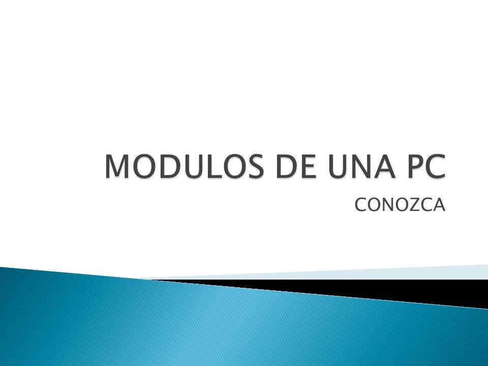 MODULOS DE UNA PC CONOZCA