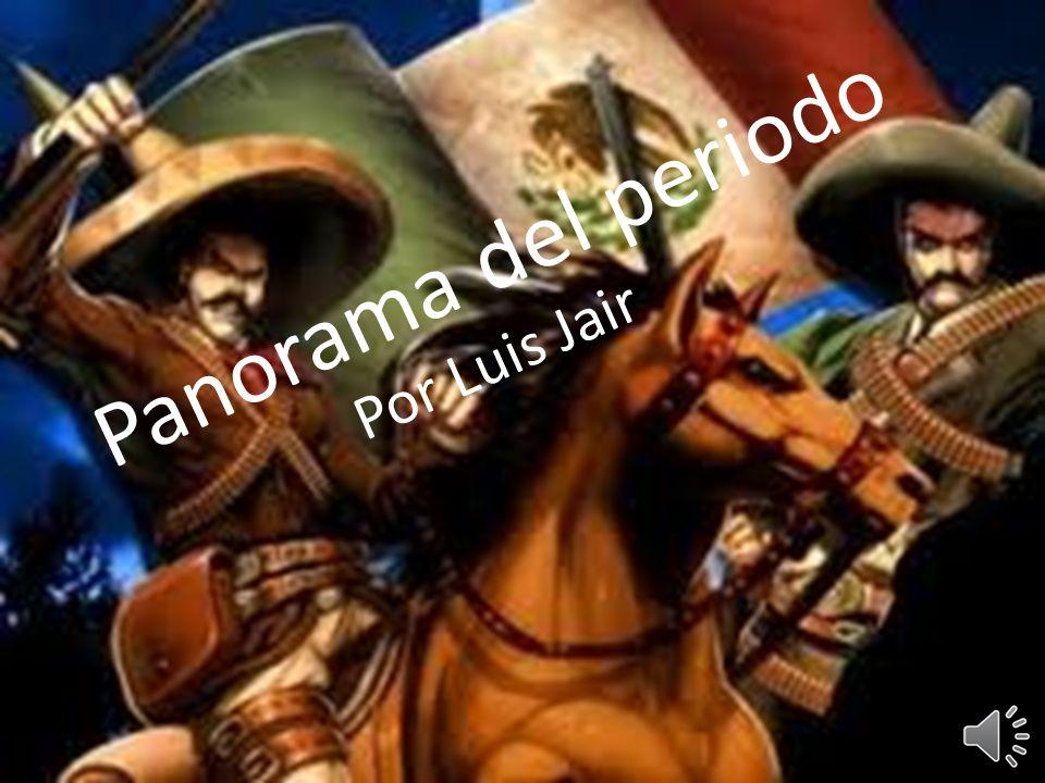 Panorama del periodo Por Luis Jair