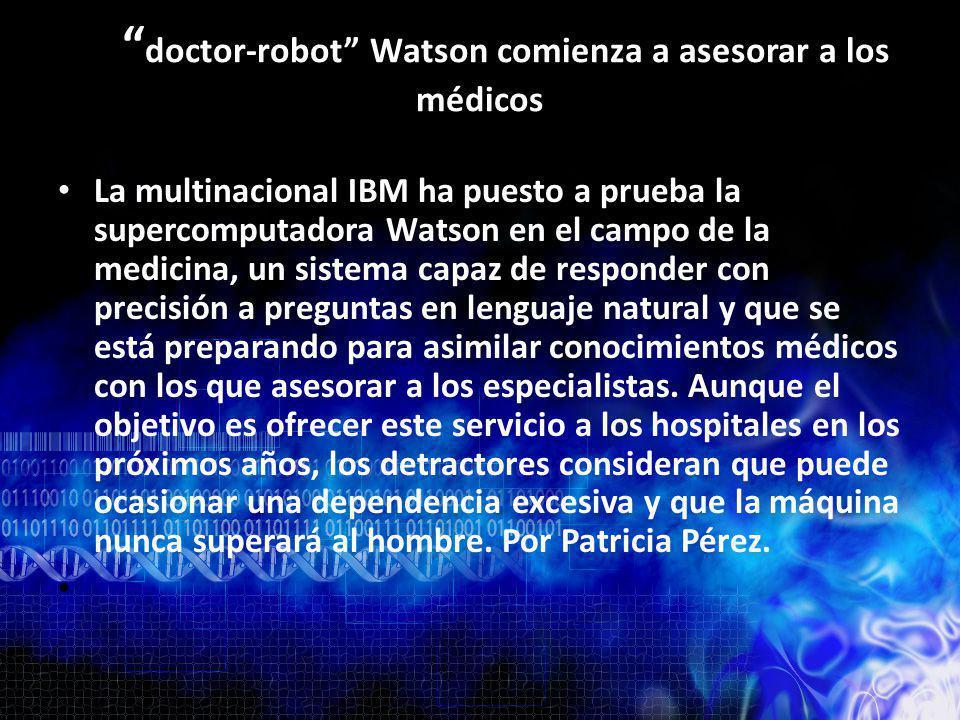 El doctor-robot Watson comienza a asesorar a los médicos
