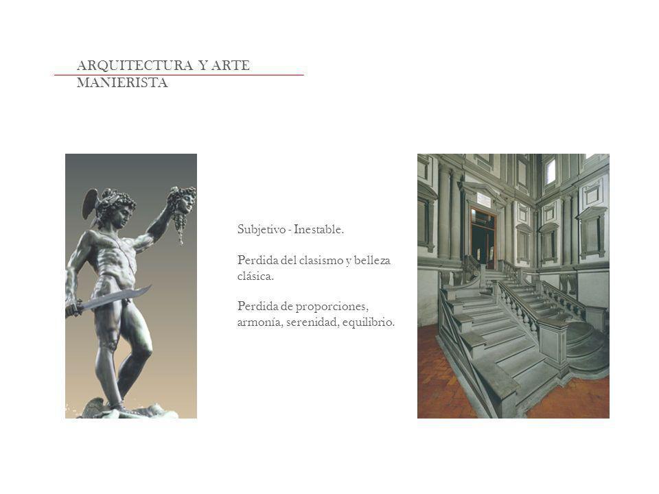 ARQUITECTURA Y ARTE MANIERISTA Subjetivo - Inestable.