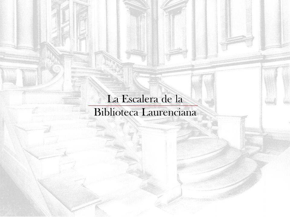 La Escalera de la Biblioteca Laurenciana