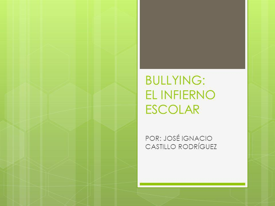 BULLYING: EL INFIERNO ESCOLAR