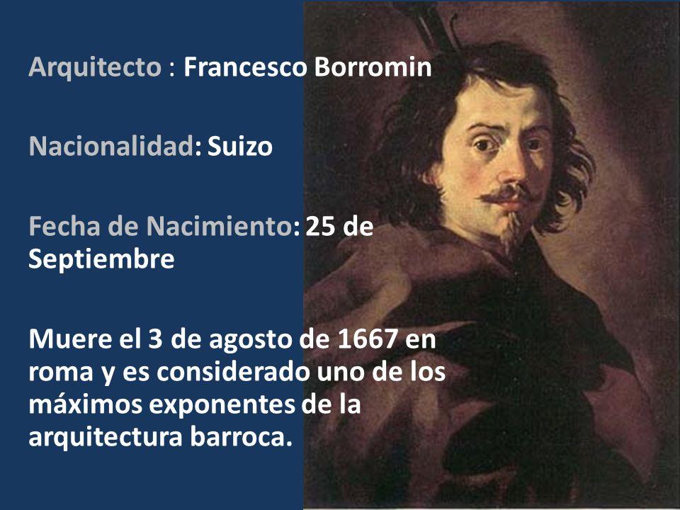 Arquitecto : Francesco Borromin