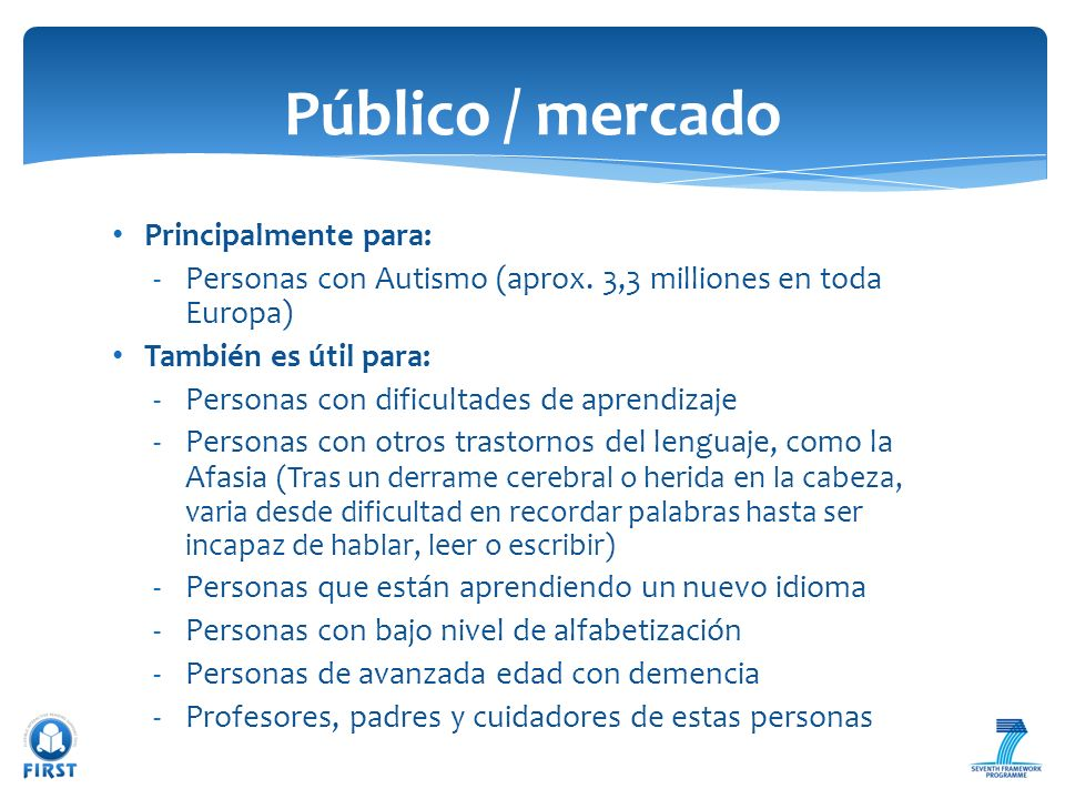 Público / mercado Principalmente para: