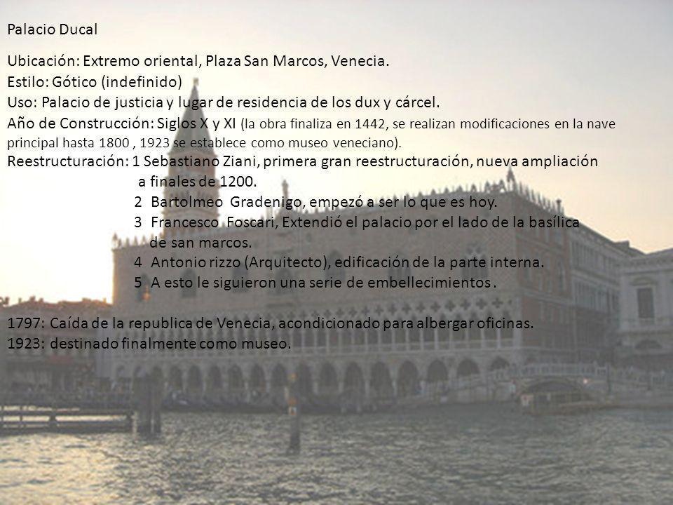 Palacio Ducal Ubicación: Extremo oriental, Plaza San Marcos, Venecia. Estilo: Gótico (indefinido)