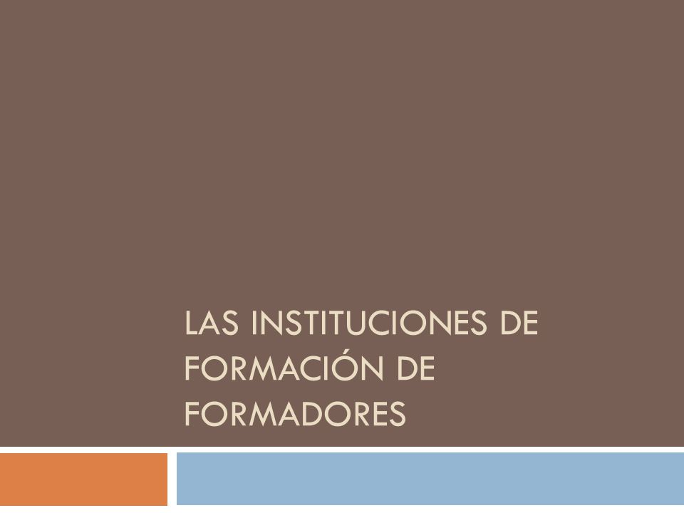 Las instituciones de formación de formadores