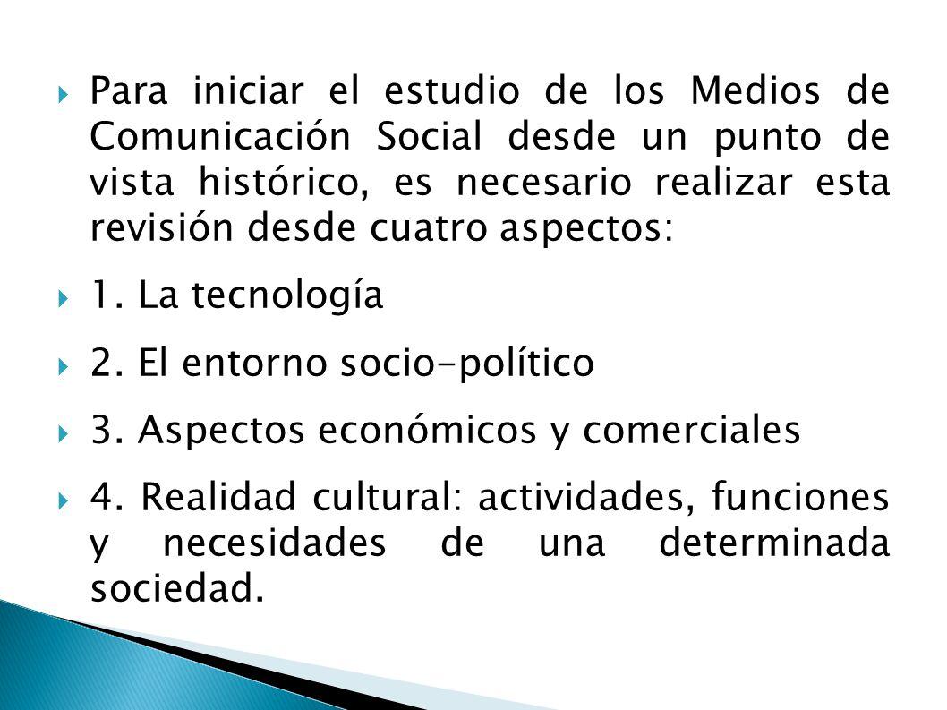 Para iniciar el estudio de los Medios de Comunicación Social desde un punto de vista histórico, es necesario realizar esta revisión desde cuatro aspectos: