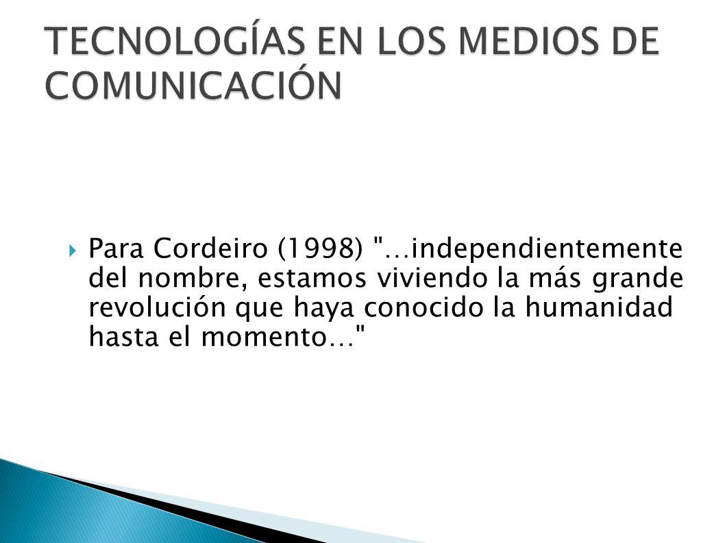 TECNOLOGÍAS EN LOS MEDIOS DE COMUNICACIÓN