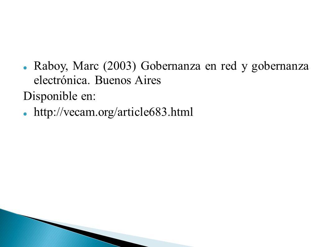 Raboy, Marc (2003) Gobernanza en red y gobernanza electrónica