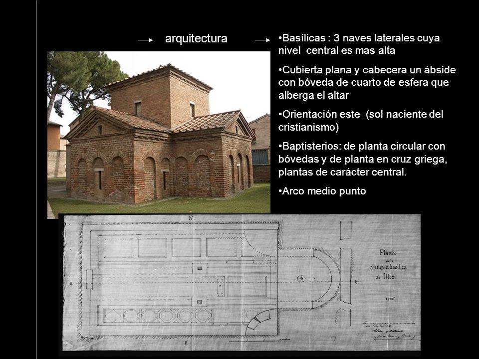 arquitecturaBasílicas : 3 naves laterales cuya nivel central es mas alta.