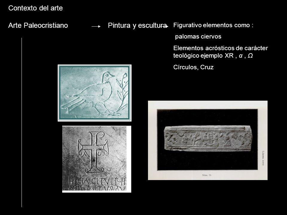 Contexto del arte Arte Paleocristiano Pintura y escultura