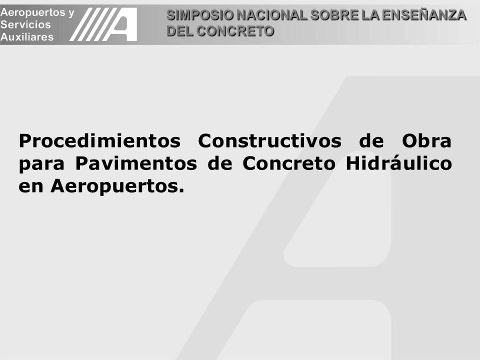 Procedimientos Constructivos de Obra para Pavimentos de Concreto Hidráulico en Aeropuertos.