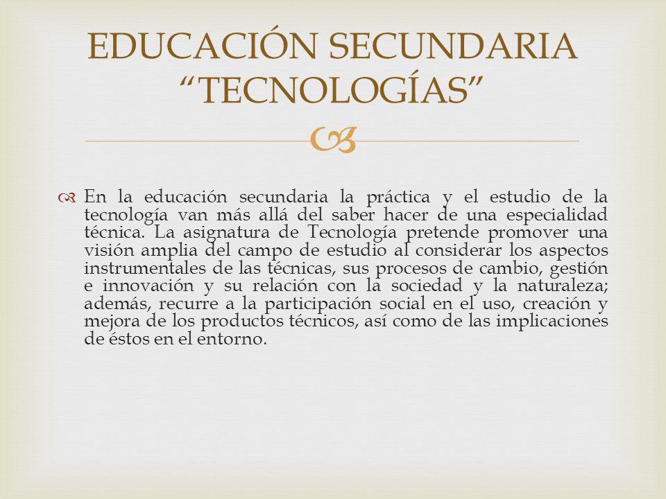 EDUCACIÓN SECUNDARIA TECNOLOGÍAS